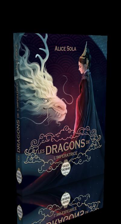 Les Dragons de l'ImpératriceAlice Sola